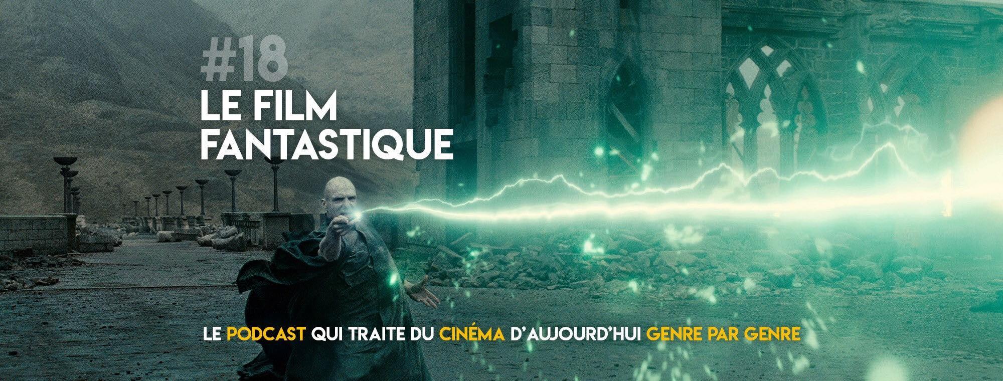 Parlons Péloches - #18 Le film fantastique