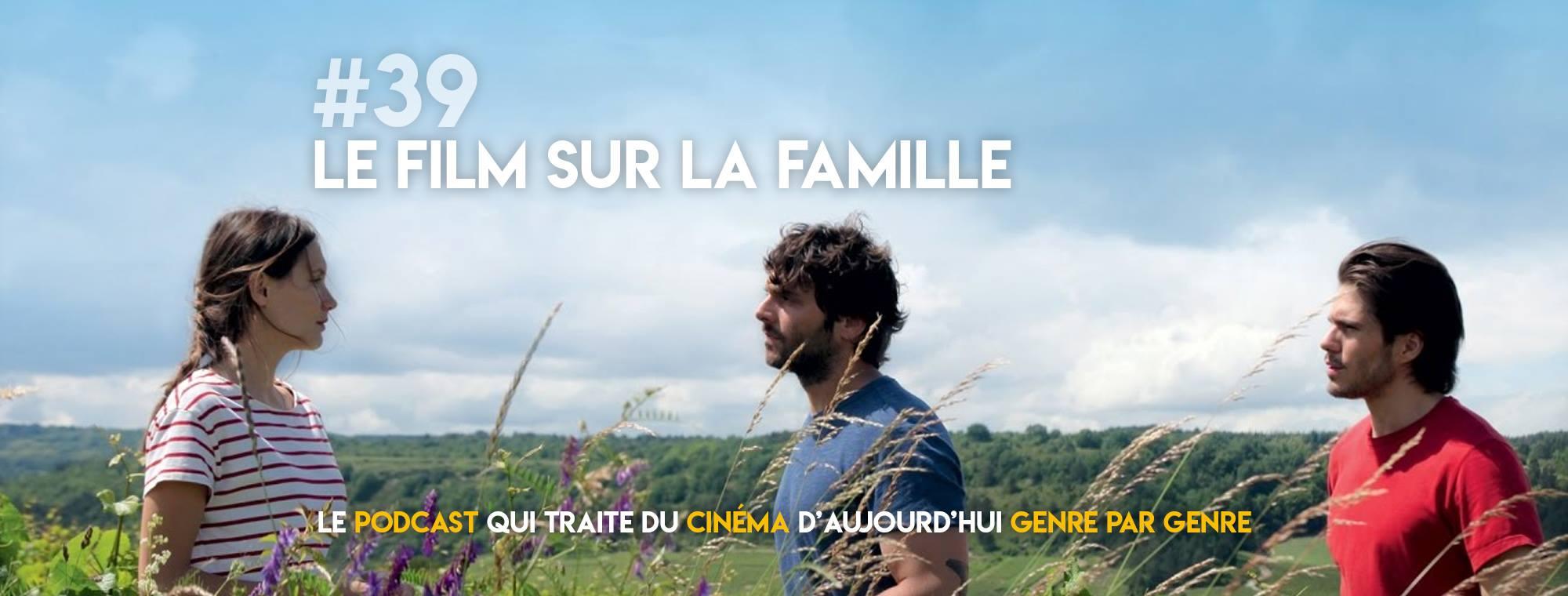 Parlons Péloches - #39 Le film sur la famille (ft. Fabrice Florent)