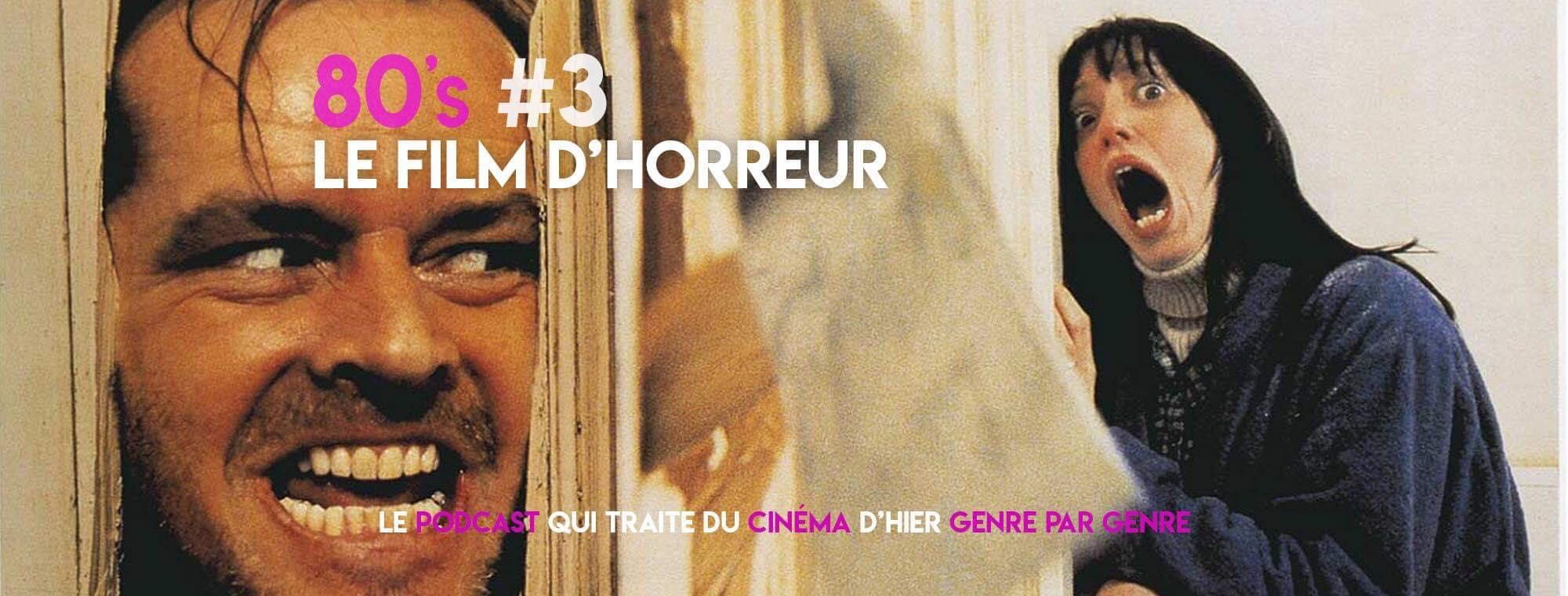 Parlons Péloches - 80's #3 – Le film d'horreur
