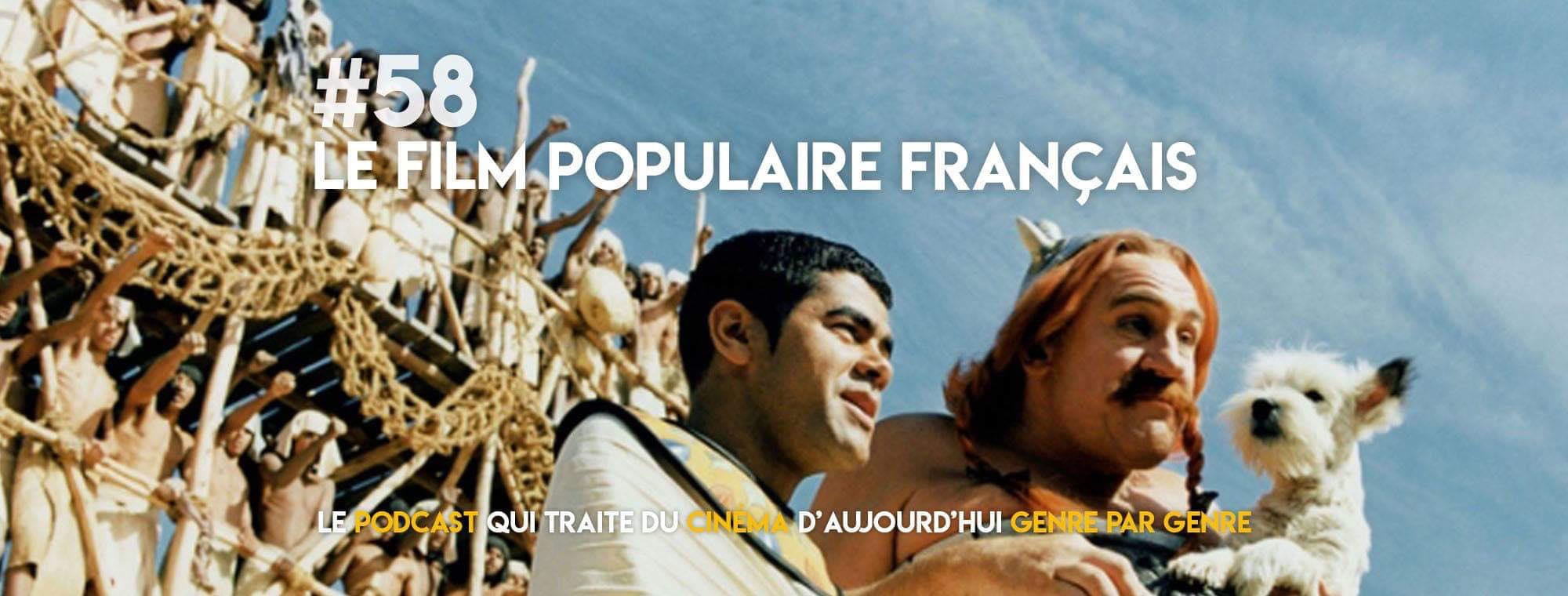 Parlons Péloches - #58 Le film populaire français (ft. Le Meilleur Podcast)