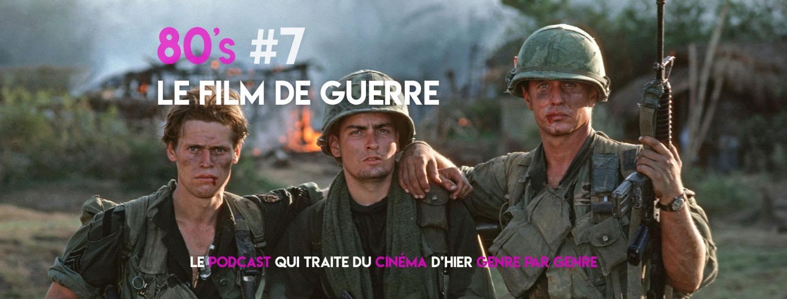 Parlons Péloches - 80's #7 Le film de guerre