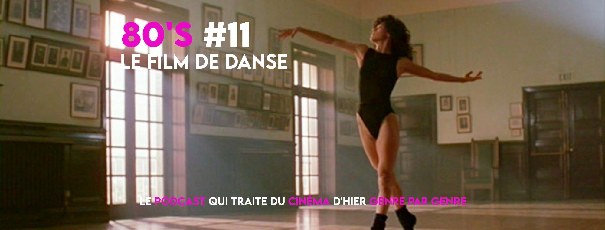 Parlons Péloches - 80's #11 Le film de danse