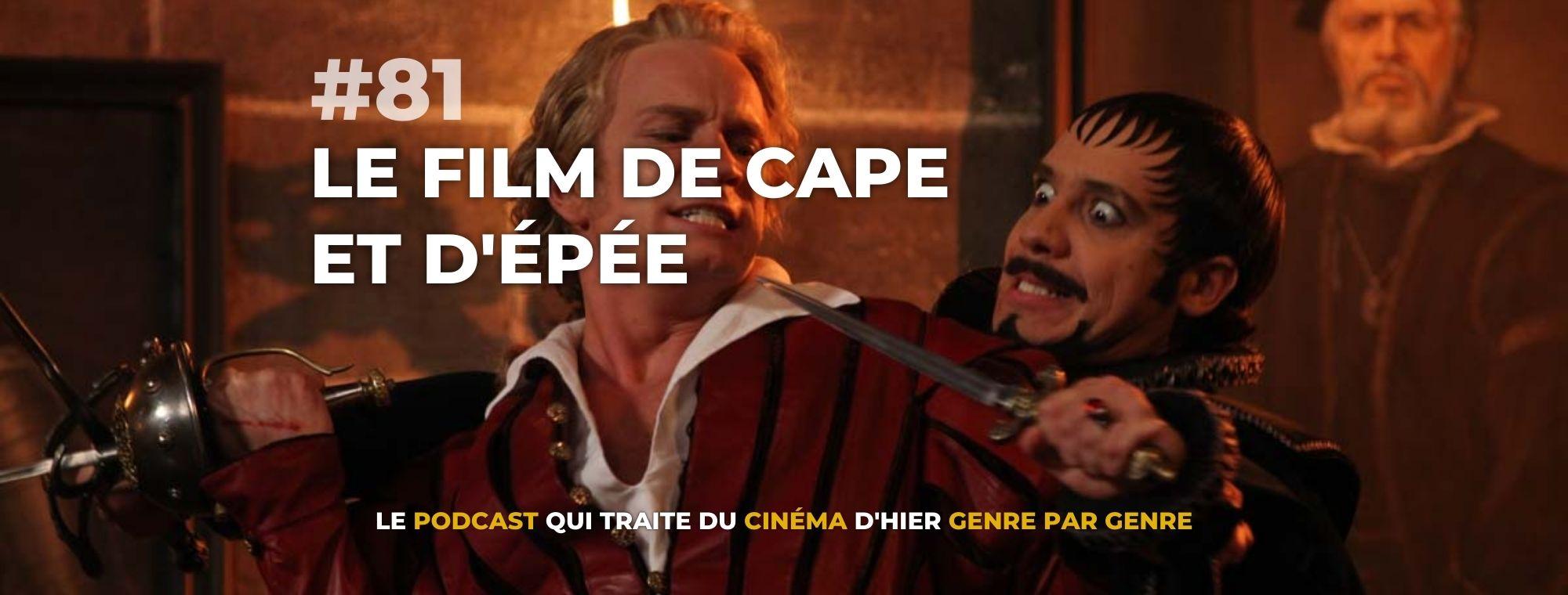 Parlons Péloches - #81 Le film de Cape et d'Epée