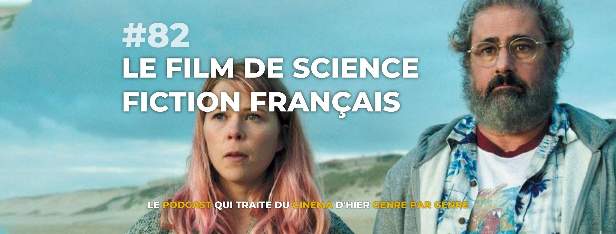 Parlons Péloches - #82 Le film de science-fiction français