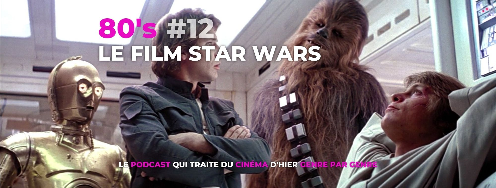 Parlons Péloches - 80's #12 Le film Star Wars