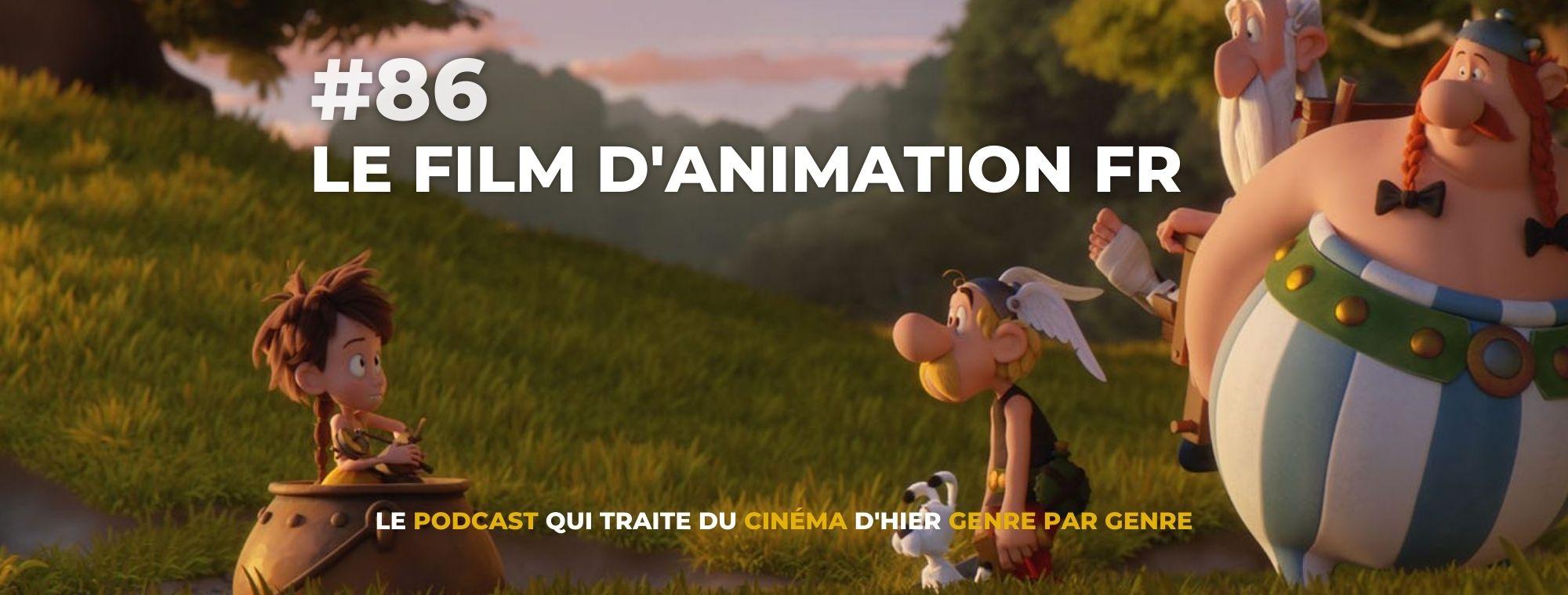 Parlons Péloches - #86 Le film d'animation français