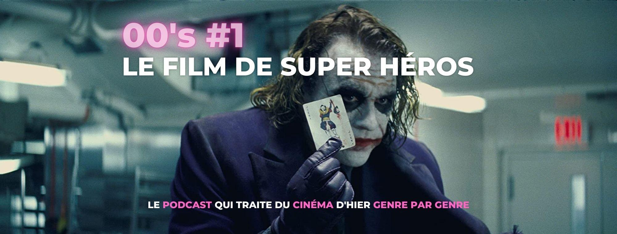 Parlons Péloches - 00's #1 Le film de super-héros