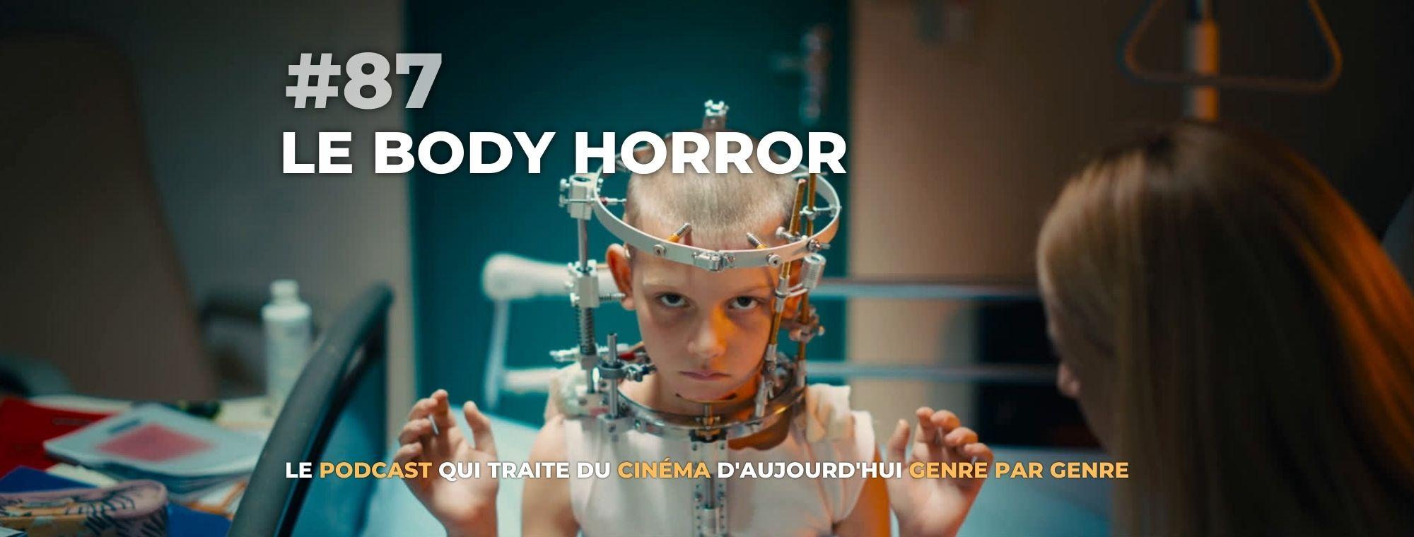 Parlons Péloches - #87 Le body horror